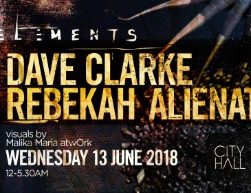 JUN13 City Hall pres: Elements w/ Dave Clarke, Rebekah, Alienata