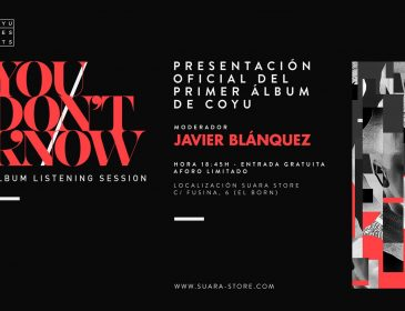 SEP17 Coyu presenta : 'You Don't Know' Listening Session