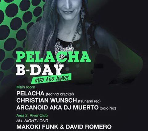 El Sábado 28 de Enero 2017 – La Riviera ****PELACHA / Pelacha B-Day / Techno Cracks!***
