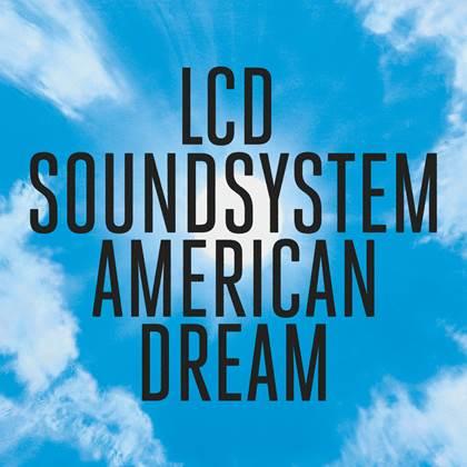 LCD SOUNDSYSTEM LP «AMERICAN DREAM»  A LA VENTA EL 1 DE SEPTIEMBRE
