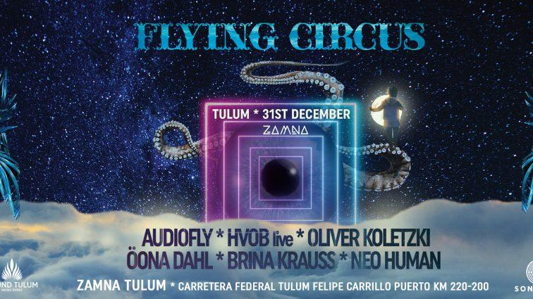 FLYING CIRCUS despide el año en Tulum con Audiofly, HVOB, Oliver Koletzki y más