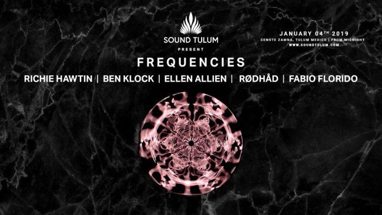 Richie Hawtin, Ben Klock, Ellen Allien y Rødhåd, principales nombres de Frequencies en Sound Tulum