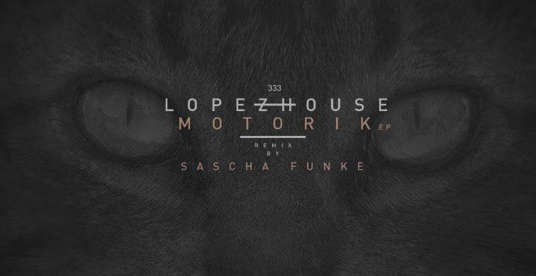 LOPEZHOUSE en Suara con remixes de Sascha Funke