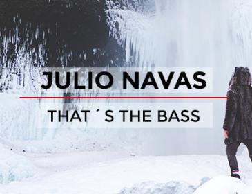 «That's The Bass» nuevo lanzamiento de Julio Navas