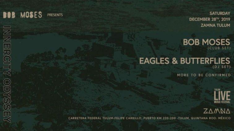 Bob Moses y Eagles & Butterflies  confirmados en LIVE MUSIC FESTIVAL 2019