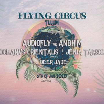 Flying Circus con Audiofly, Andhim y Ocenvs Orientalis en Mía Tulum