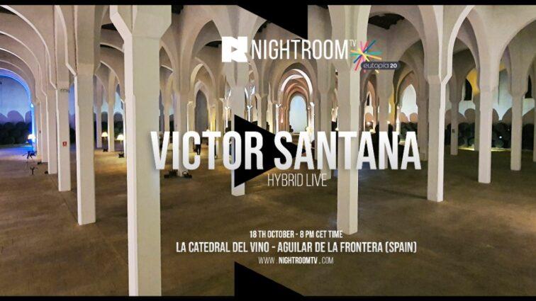 NIGHT ROOM TV VUELVE A SORPRENDER AL MUNDO ENTERO CON EL LIVE HÍBRIDO DE VÍCTOR SANTANA DESDE LA CATEDRAL DEL VINO.