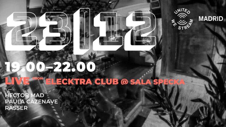 23/12 United We Stream Madrid | live from Elecktra Club at Specka